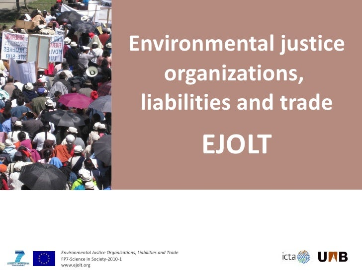 Environmental justice organizations,  liabilities and trade EJOLT