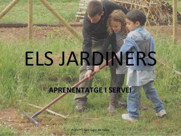 ELS JARDINERS APRENENTATGE I SERVEI PQPI-PTT Sant Cugat del Vallès