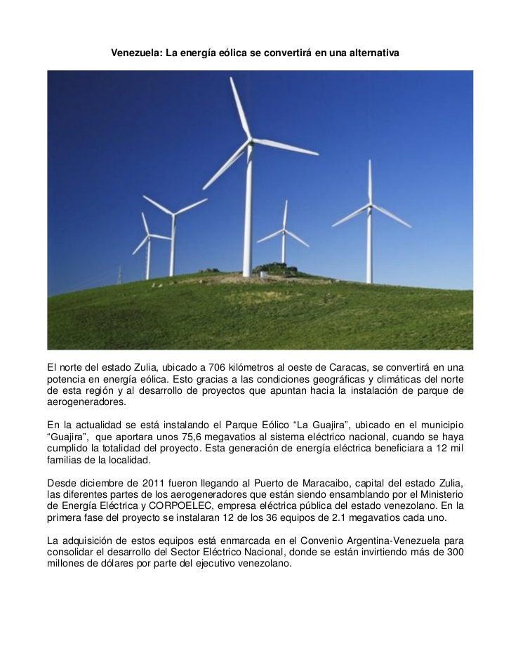 Venezuela: La energía eólica se convertirá en una alternativaEl norte del estado Zulia, ubicado a 706 kilómetros al oeste ...