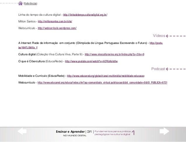 Linha do tempo da cultura digital - http://linhadotempo.culturadigital.org.br/ Milton Santos - http://miltonsantos.com.br/...