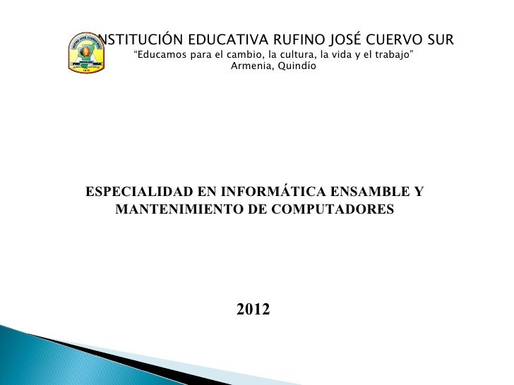 """INSTITUCIÓN EDUCATIVA RUFINO JOSÉ CUERVO SUR     """"Educamos para el cambio, la cultura, la vida y el trabajo""""              ..."""