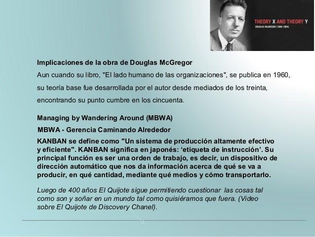 """Implicaciones de la obra de Douglas McGregor Aun cuando su libro, """"El lado humano de las organizaciones"""", se publica en 19..."""