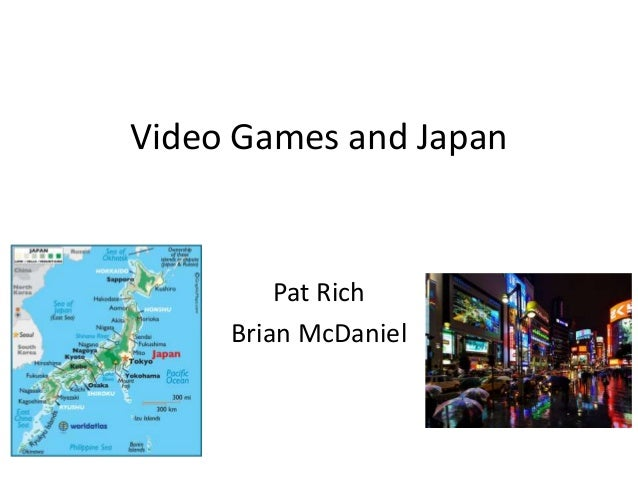 Video Games and Japan Pat Rich Brian McDaniel
