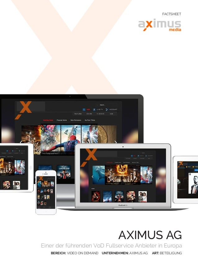 AXIMUS AG Einer der führenden VoD Fullservice Anbieter in Europa BEREICH: VIDEO ON DEMAND UNTERNEHMEN: AXIMUS AG ART: BETE...