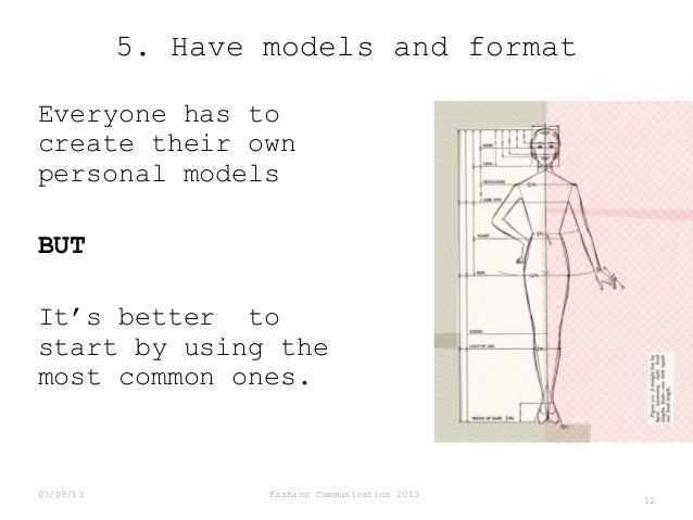 5. Have models and format Everyone has to create their own personal models BUT It's better to start by using the most comm...