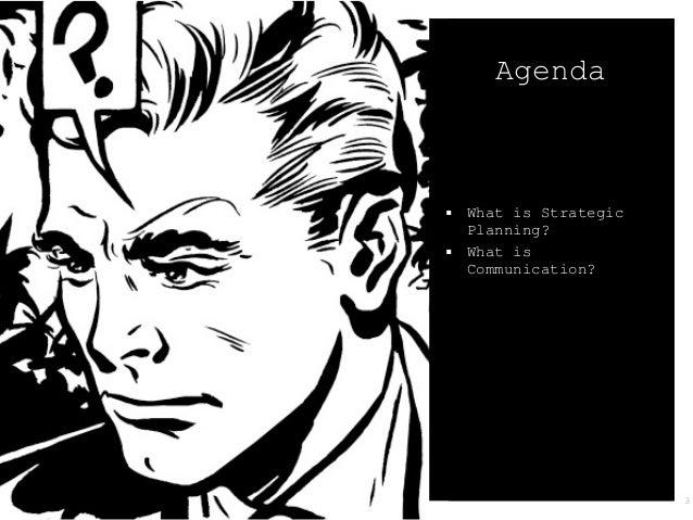 Agenda   What is Strategic Planning?  What is Communication?  POLIMODA | Fashion Communication 2013 03/09/13  3