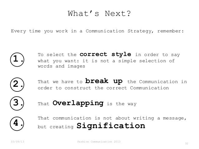 What's Next? Every time you work in a Communication Strategy, remember:  1.  To select the correct style in order to say w...