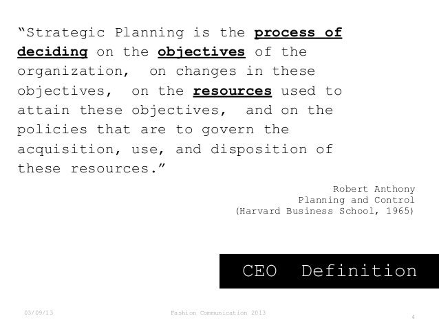 """""""Strategic Planning is the process of deciding on the objectives of the organization, on changes in these objectives, on t..."""