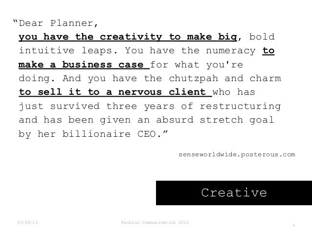 """""""Dear Planner, you have the creativity to make big, bold intuitive leaps. You have the numeracy to make a business case fo..."""