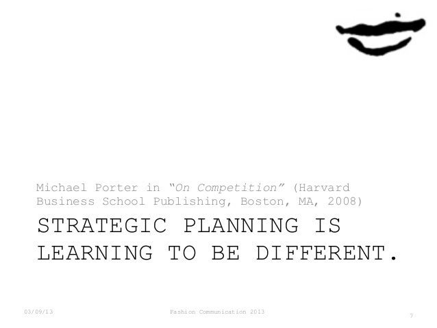 """Michael Porter in """"On Competition"""" (Harvard Business School Publishing, Boston, MA, 2008)  STRATEGIC PLANNING IS LEARNING ..."""