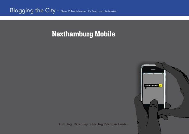 Blogging the City - Neue Öffentlichkeiten für Stadt und Architektur                          Nexthamburg Mobile           ...