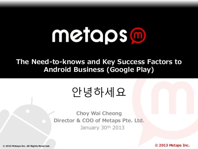 The Need-to-knows and Key Success Factors to                  Android Business (Google Play)                              ...