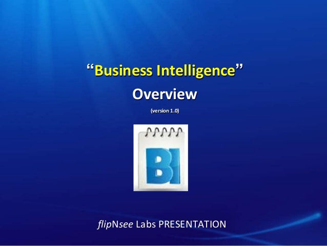"""""""Business Intelligence"""" Overview (version 1.0) flipNsee Labs PRESENTATION"""
