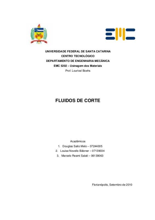UNIVERSIDADE FEDERAL DE SANTA CATARINA CENTRO TECNOLÓGICO DEPARTAMENTO DE ENGENHARIA MECÂNICA EMC 5202 – Usinagem dos Mate...