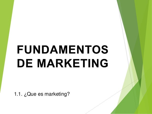 1.1. ¿Que es marketing?