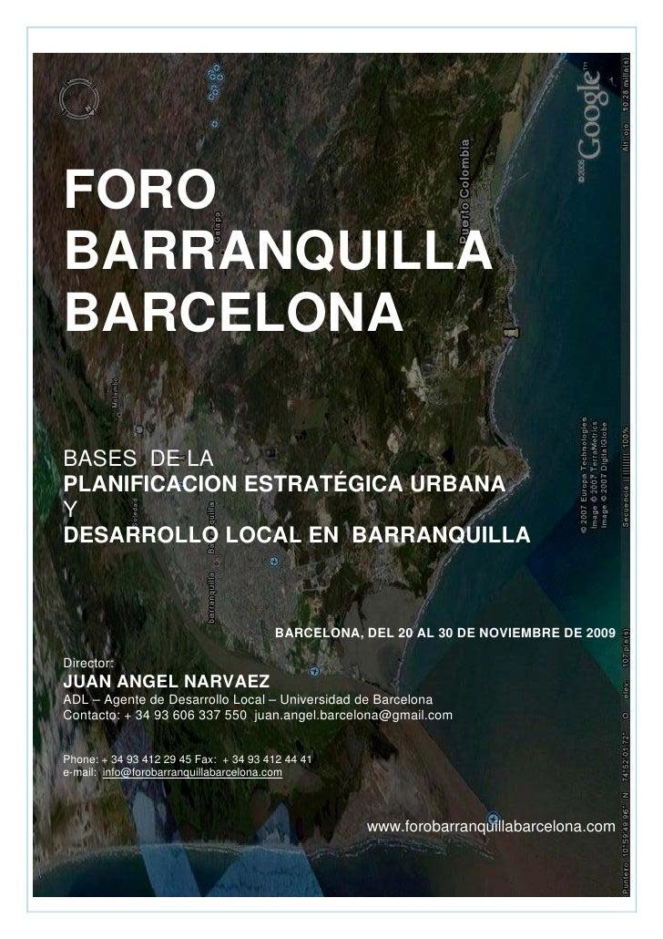 FORO BARRANQUILLA BARCELONA  BASES DE LA PLANIFICACION ESTRATÉGICA URBANA Y DESARROLLO LOCAL EN BARRANQUILLA              ...