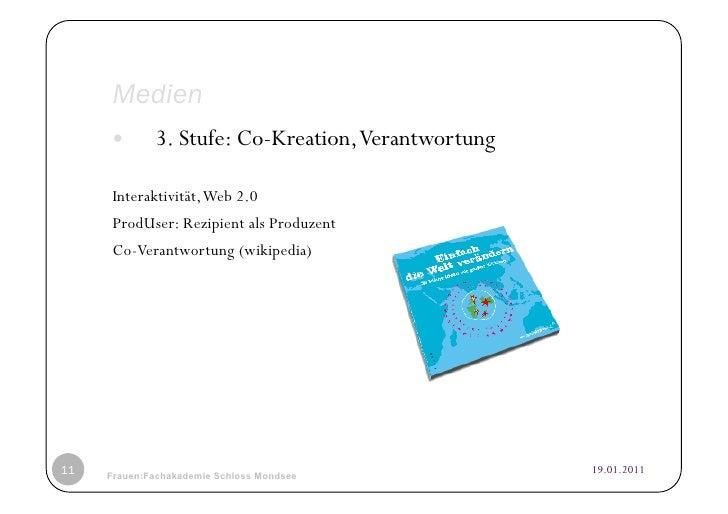 Medien            3. Stufe: Co-Kreation, Verantwortung     Interaktivität, Web 2.0     ProdUser: Rezipient als Produzent...
