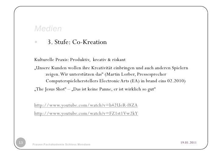 "Medien            3. Stufe: Co-Kreation     Kulturelle Praxis: Produktiv, kreativ & riskant     ""Unsere Kunden wollen ih..."