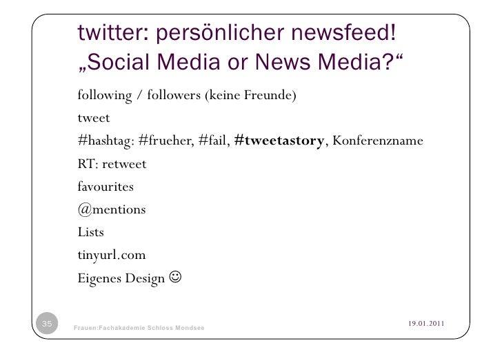 "twitter: persönlicher newsfeed!     ""Social Media or News Media?""     following / followers (keine Freunde)     tweet     ..."