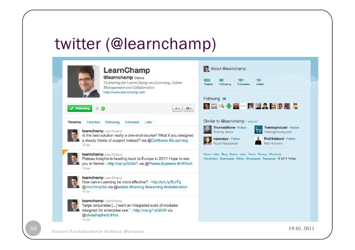 twitter (@learnchamp)36   © Heidrun Allert, Institut für Pädagogik, cau zu kiel   19.01.2011     Frauen:Fachakademie Schlo...