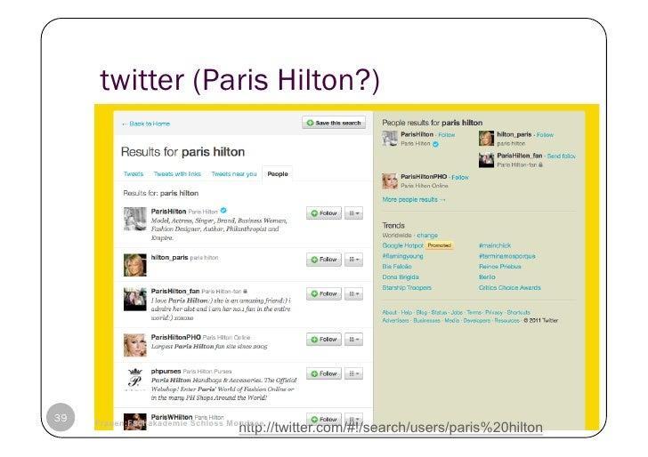 twitter (Paris Hilton?)39   © Heidrun Allert, Institut für Pädagogik, cau zu kiel                           19.01.2011    ...