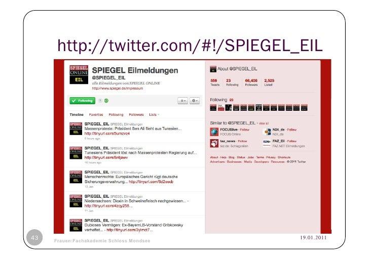 http://twitter.com/#!/SPIEGEL_EIL43   © Heidrun Allert, Institut für Pädagogik, cau zu kiel   19.01.2011     Frauen:Fachak...