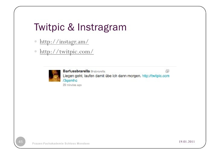 Twitpic & Instragram      http://instagr.am/      http://twitpic.com/45   © Heidrun Allert, Institut für Pädagogik, ca...