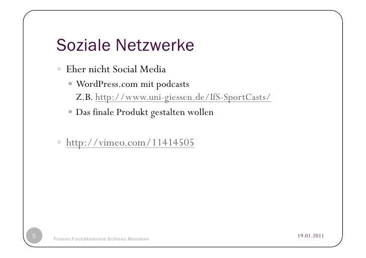 Soziale Netzwerke     Eher nicht Social Media          WordPress.com mit podcasts            Z.B. http://www.uni-giess...