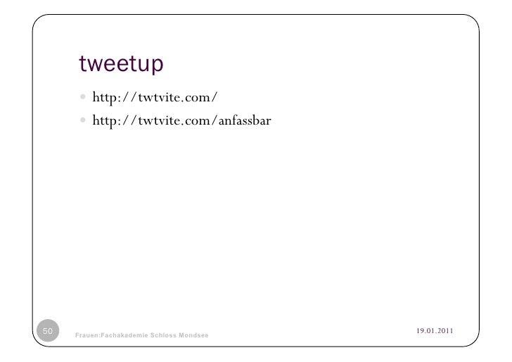 tweetup      http://twtvite.com/      http://twtvite.com/anfassbar50   © Heidrun Allert, Institut für Pädagogik, cau z...