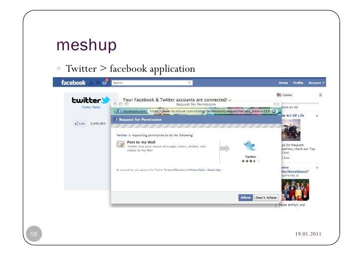 meshup      Twitter > facebook application56   © Heidrun Allert, Institut für Pädagogik, cau zu kiel   19.01.2011