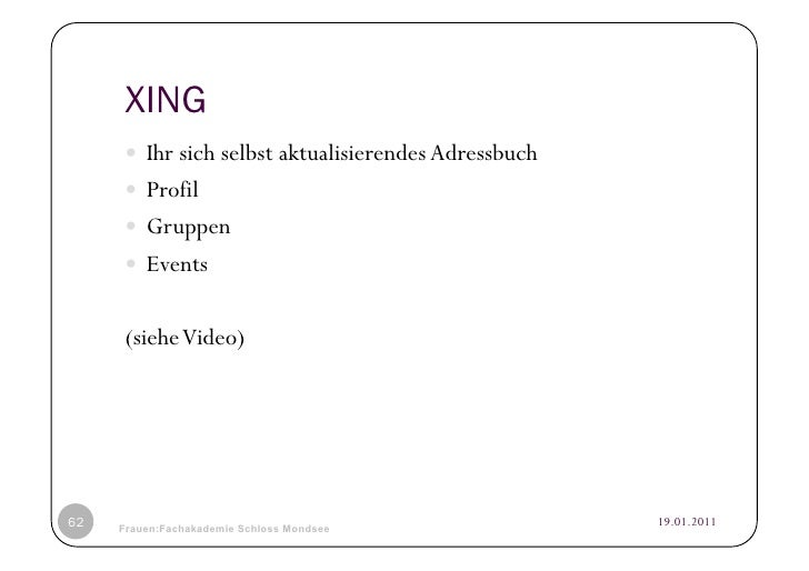 XING      Ihr sich selbst aktualisierendes Adressbuch      Profil      Gruppen      Events     (siehe Video)62   ©...