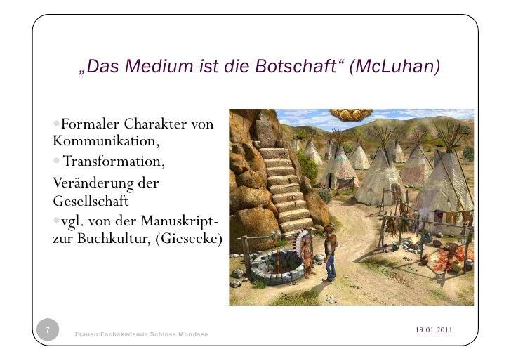 """""""Das Medium ist die Botschaft"""" (McLuhan)     ormaler Charakter von     F    Kommunikation,    Transformation,    Verän..."""