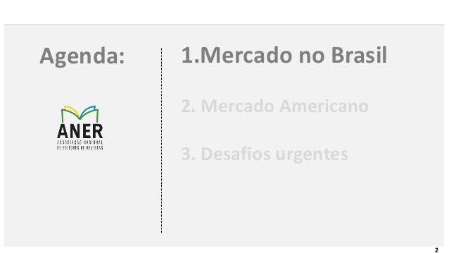 A situação atual do mercado brasileiro e as perspectivas para os próximos anos Slide 2