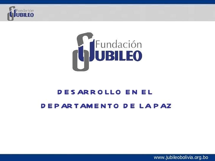 DESARROLLO EN EL  DEPARTAMENTO DE LA PAZ