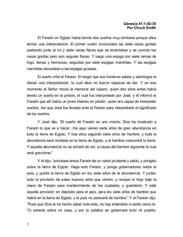 1 Génesis 41:1-42:35 Por Chuck Smith El Faraón en Egipto había tenido dos sueños muy similares porque ellos tenían una int...