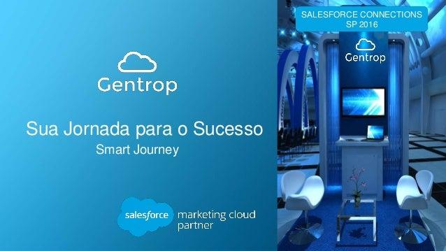 Sua Jornada para o Sucesso Smart Journey SALESFORCE CONNECTIONS SP 2016