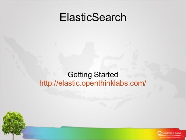 ElasticSearch Getting Started http://elastic.openthinklabs.com/