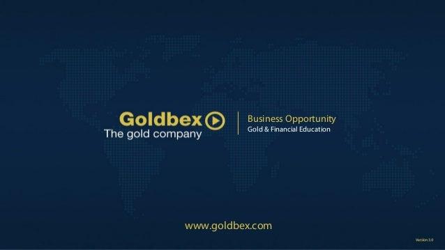 Business Opportunity Gold & Financial Education www.goldbex.com