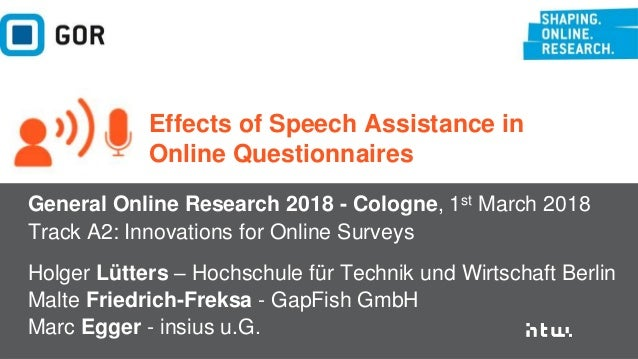 Lütters/Freksa/Egger · Effects of Speech Assistance in Online Questionnaires #GOR18 · Cologne 1st March 2018 · @luetters 1...