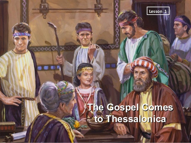 Lesson 1The Gospel Comes to Thessalonica