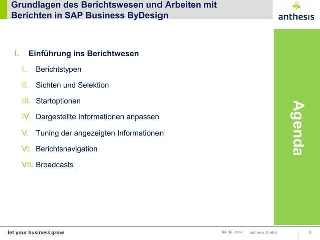 Grundlagen des Berichtswesen und Arbeiten mit Berichten in SAP Business ByDesign I. Einführung ins Berichtwesen I. Bericht...
