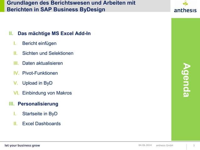 Grundlagen des Berichtswesen und Arbeiten mit Berichten in SAP Business ByDesign II. Das mächtige MS Excel Add-In I. Beric...