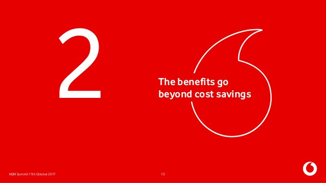 M2M Summit 11th October 2017 The benefits go beyond cost savings 13 2