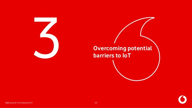 M2M Summit 11th October 2017 Overcoming potential barriers to IoT 20 3