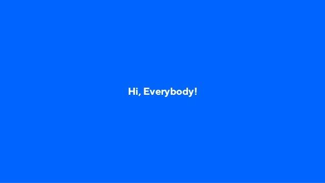 Hi, Everybody!