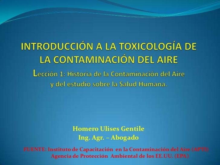 Homero Ulises Gentile                   Ing. Agr. – AbogadoFUENTE: Instituto de Capacitación en la Contaminación del Aire ...