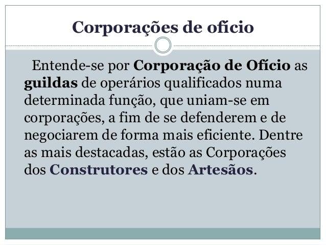 Guildas.      Quais os seus interesses?Quais seriam os interesses das corporações de ofício(ou guildas) ao restringirem a ...