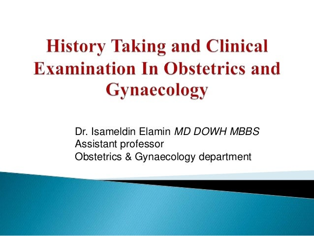 Dr. Isameldin Elamin MD DOWH MBBS Assistant professor Obstetrics & Gynaecology department