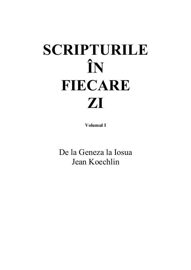 SCRIPTURILE ÎN FIECARE ZI Volumul I  De la Geneza la Iosua Jean Koechlin