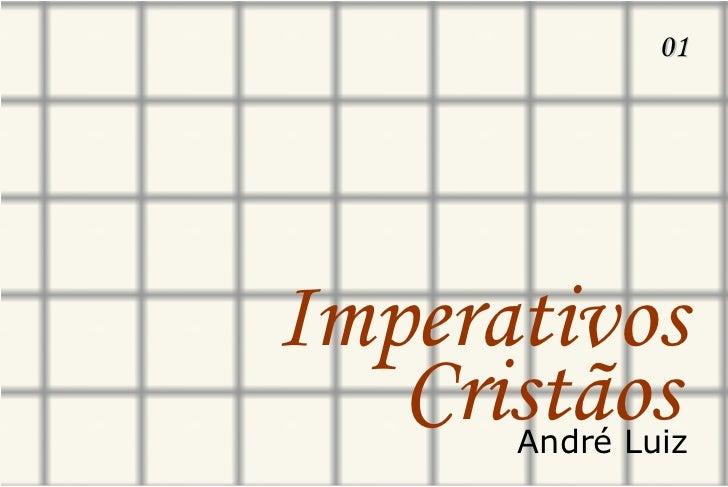 Imperativos 01 Cristãos André Luiz